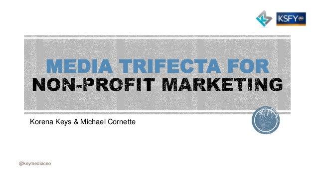 MEDIA TRIFECTA FOR Korena Keys & Michael Cornette @keymediaceo