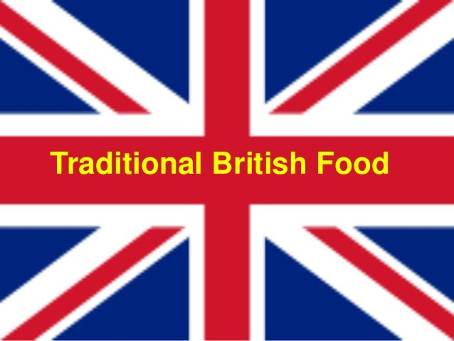 British Traditional FoodTraditional British Food