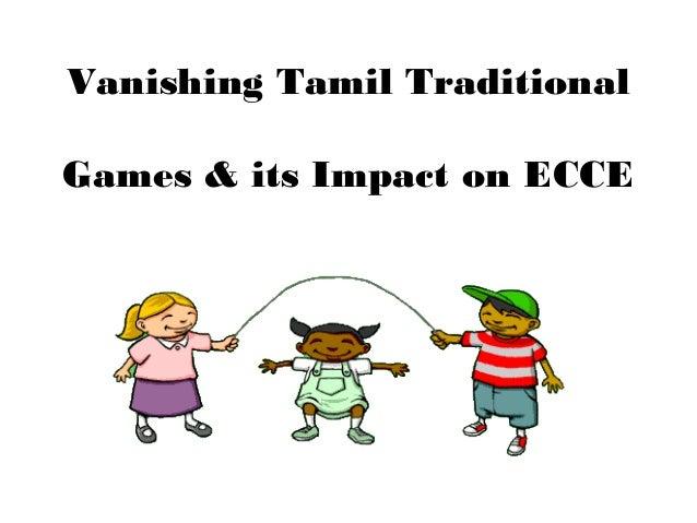 Vanishing Tamil TraditionalGames & its Impact on ECCE