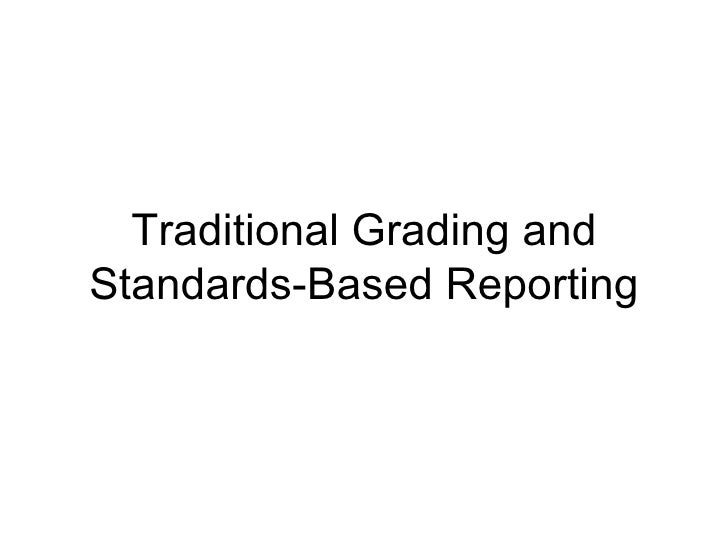 Traditional Grading and Standards-Based Reporting