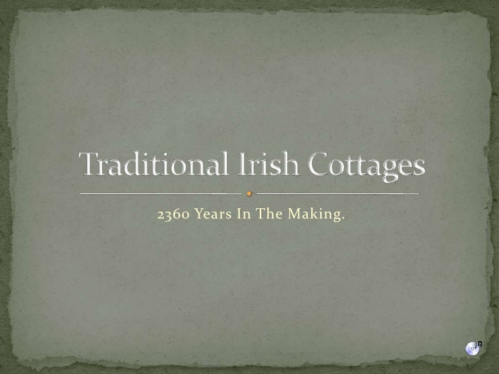 2360 Years In The Making.<br />Traditional Irish Cottages<br />