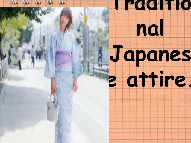 Traditio nal Japanes e attire.