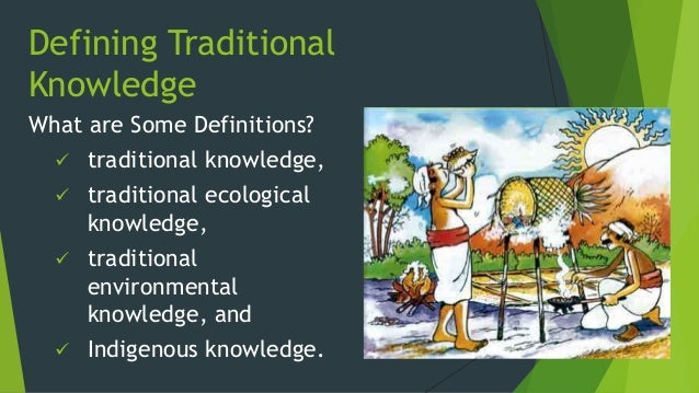 indigenous knowledge erosion Indigenous knowledge and the environment  as well as the increasing erosion of traditional cultural values through the  work with indigenous people to.