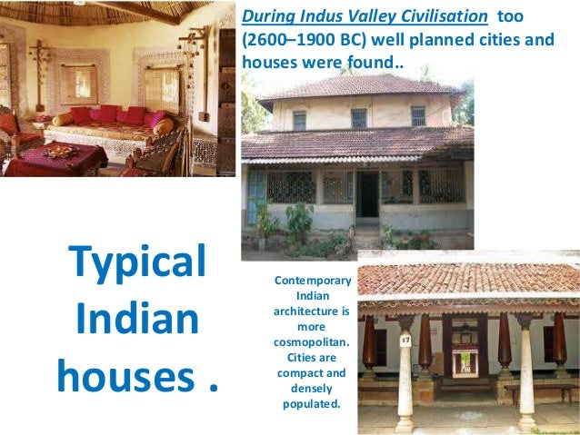Typical Indian houses . During Indus Valley Civilisation too (2600–1900 BC) well planned cities and houses were found.. Co...
