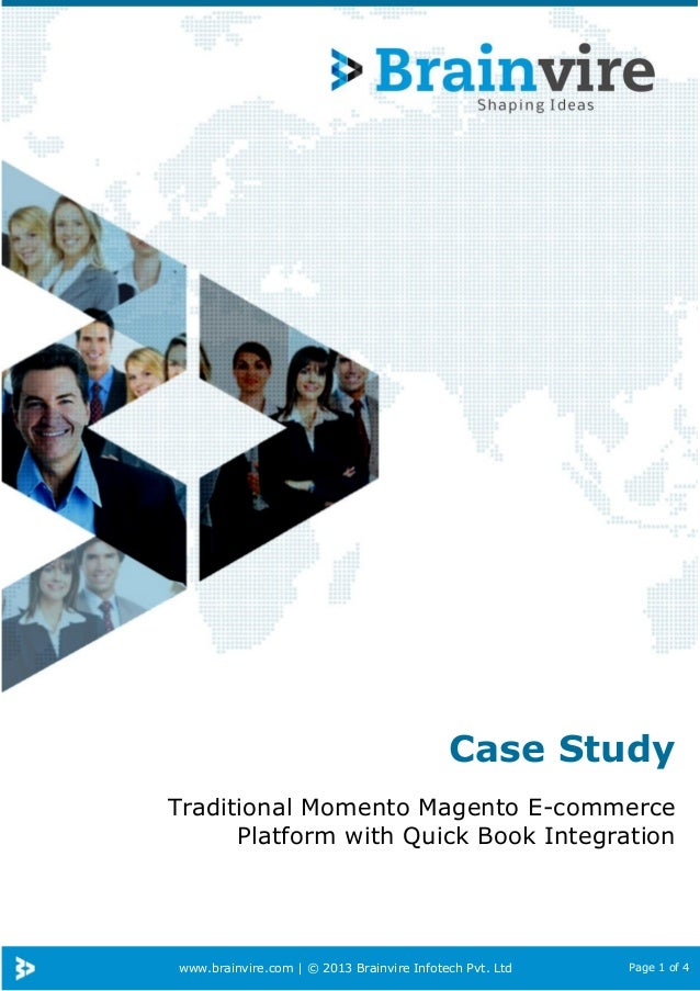 www.brainvire.com | © 2013 Brainvire Infotech Pvt. Ltd Page 1 of 4 Case Study Traditional Momento Magento E-commerce Platf...
