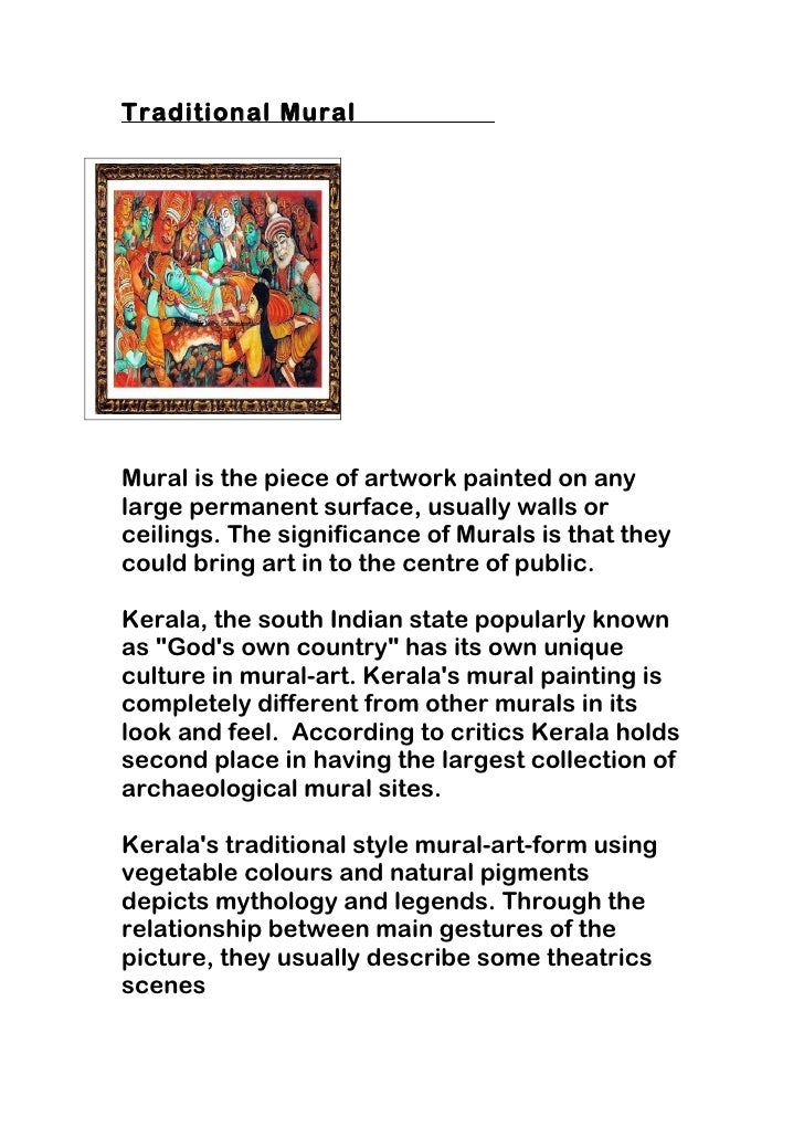 Traditional MuralMural is the piece of artwork painted on anylarge permanent surface, usually walls orceilings. The signif...
