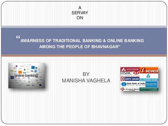 "A                     SERVAY                       ON""AWARNESS OF TRADITIONAL BANKING & ONLINE BANKING        AMONG THE PE..."