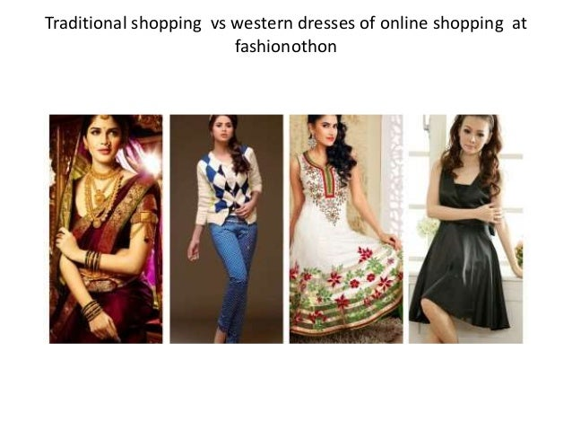 30e8a4b85 Traditional shopping vs western dresses of online shopping ppt