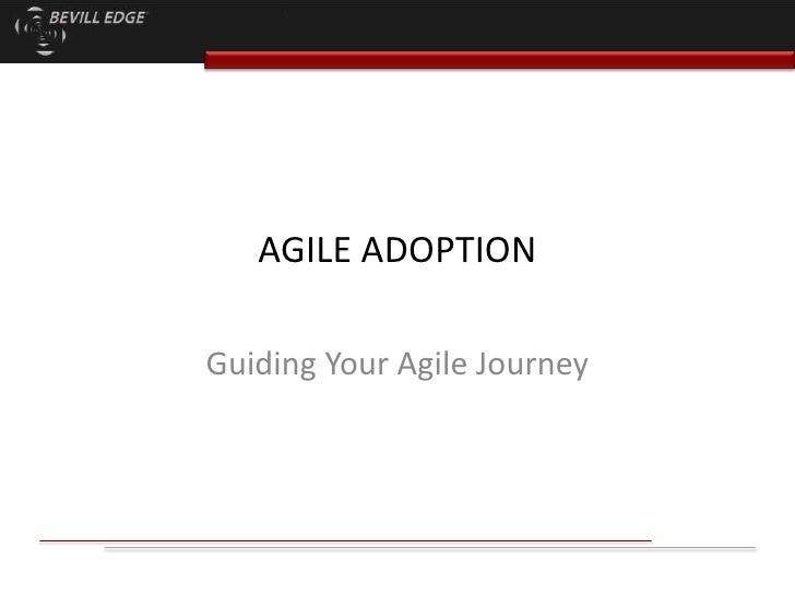 AGILE ADOPTION<br />Guiding Your Agile Journey<br />