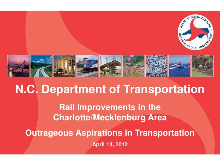 N.C. Department of Transportation        Rail Improvements in the       Charlotte/Mecklenburg Area Outrageous Aspirations ...