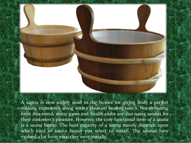 A sauna is now widely used in the homes for giving body a perfect soaking experience along with a pleasant healing touch. ...