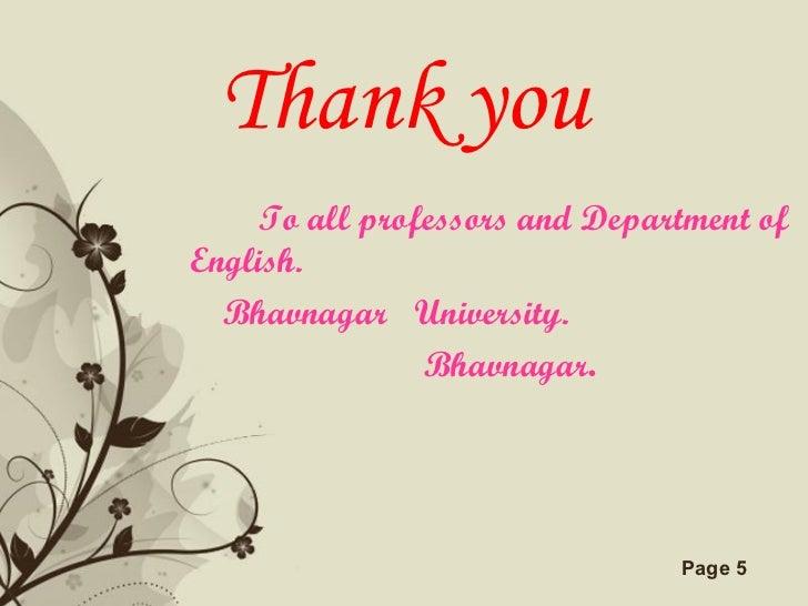 Thank you <ul><li>To all professors and Department of  English. </li></ul><ul><li>Bhavnagar  University.  </li></ul><ul><l...