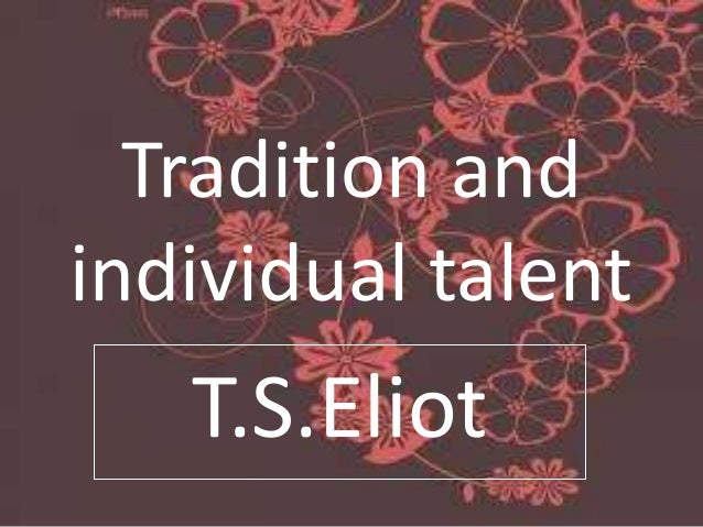 Tradition and individual talent T.S.Eliot