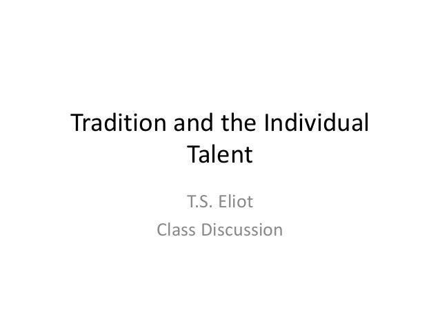 Tradition and the Individual           Talent            T.S. Eliot        Class Discussion