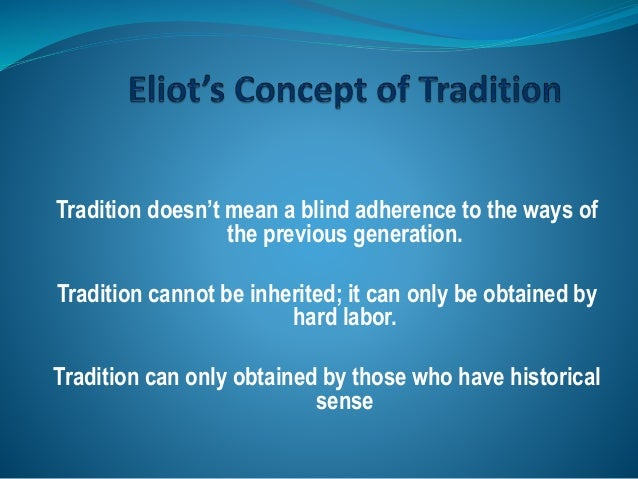 Tradition doesn't mean a blind adherence to the ways of the previous generation. Tradition cannot be inherited; it can onl...