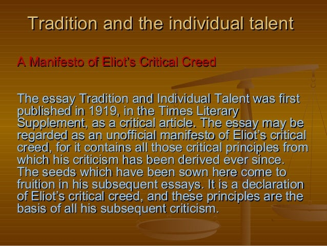 tradition and the individual talent neo tradition and the individual talenta manifesto of eliot s critical creedthe essay tradition and individual talent was