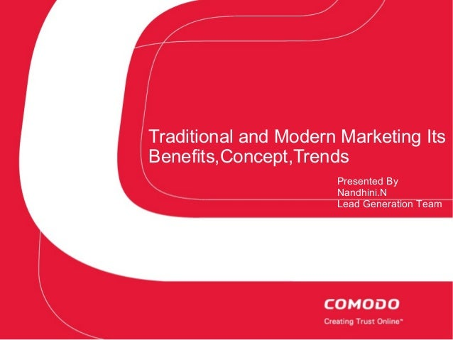 Traditional and Modern Marketing Its Benefits,Concept,Trends Presented By Nandhini.N Lead Generation Team