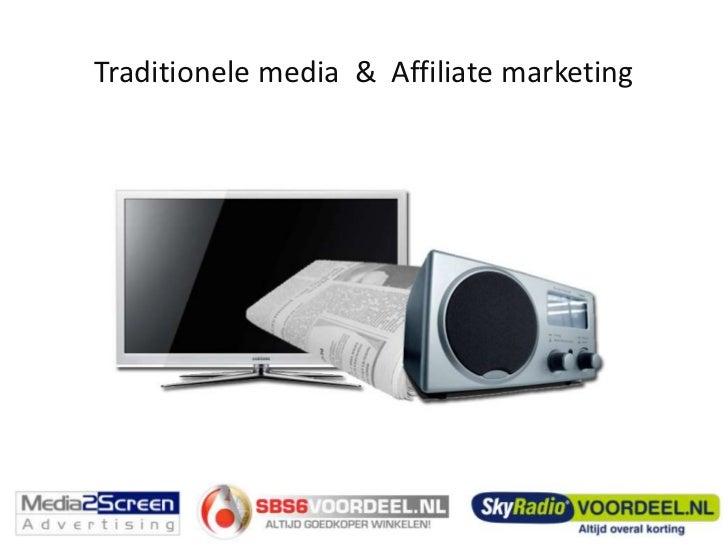 Traditionele media  &  Affiliate marketing<br />