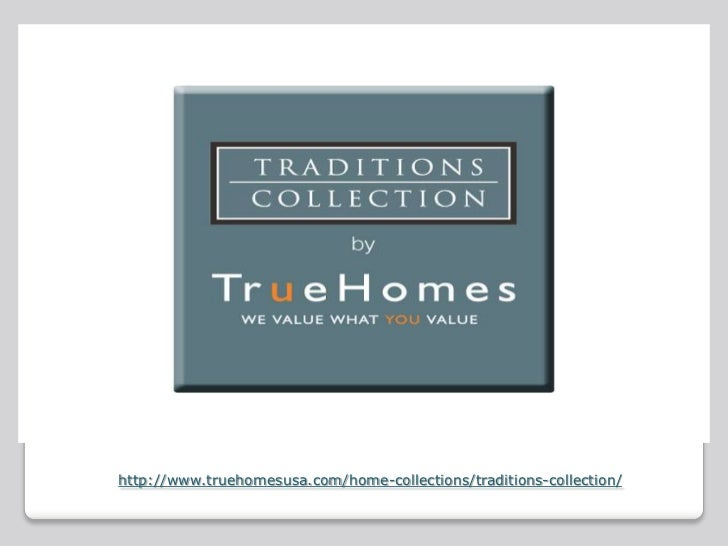 http://www.truehomesusa.com/home-collections/traditions-collection/