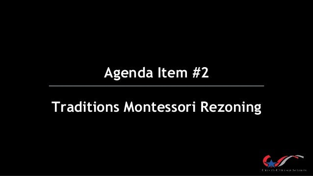 Agenda Item #2 Traditions Montessori Rezoning
