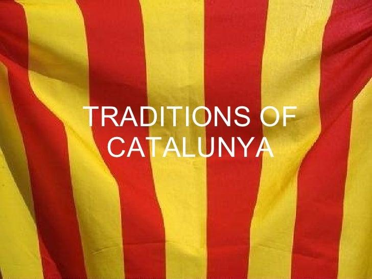 TRADITIONS OF CATALUNYA