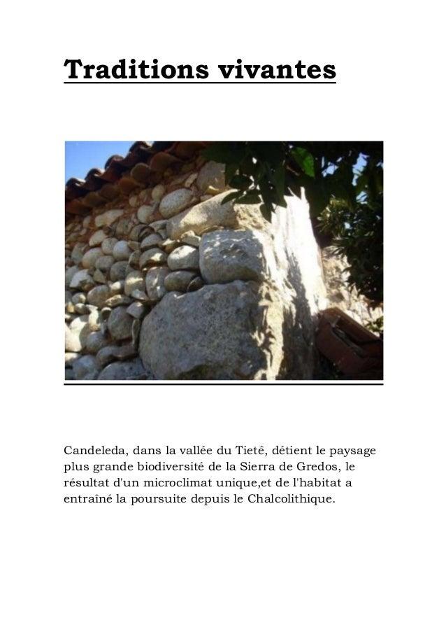 Traditions vivantes  Candeleda, dans la vallée du Tietê, détient le paysage plus grande biodiversité de la Sierra de Gredo...