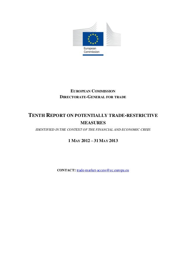 EUROPEAN COMMISSION DIRECTORATE-GENERAL FOR TRADE TENTH REPORT ON POTENTIALLY TRADE-RESTRICTIVE MEASURES IDENTIFIED IN THE...