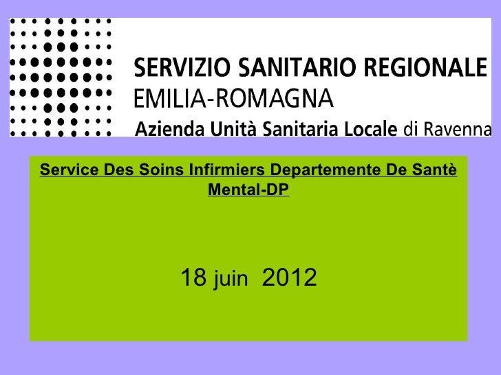 Service Des Soins Infirmiers Departemente De Santè                     Mental-DP                18 juin 2012