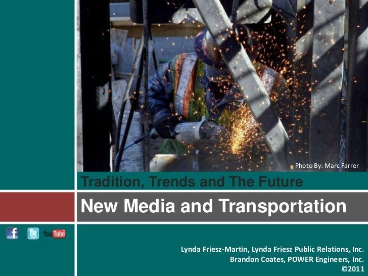 Photo By: Marc FarrerTradition, Trends and The FutureNew Media and Transportation              Lynda Friesz-Martin, Lynda ...