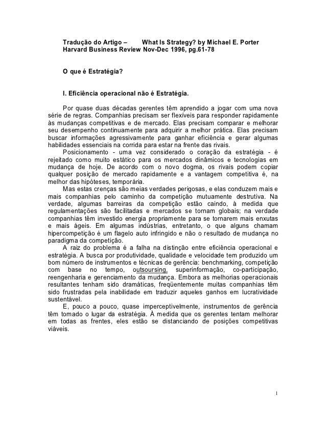 Tradução do Artigo –    What Is Strategy? by Michael E. Porter     Harvard Business Review Nov-Dec 1996, pg.61-78     O qu...