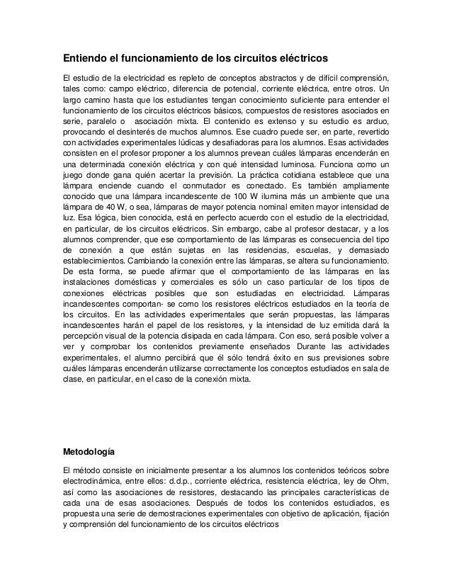 Entiendo el funcionamiento de los circuitos eléctricos El estudio de la electricidad es repleto de conceptos abstractos y ...