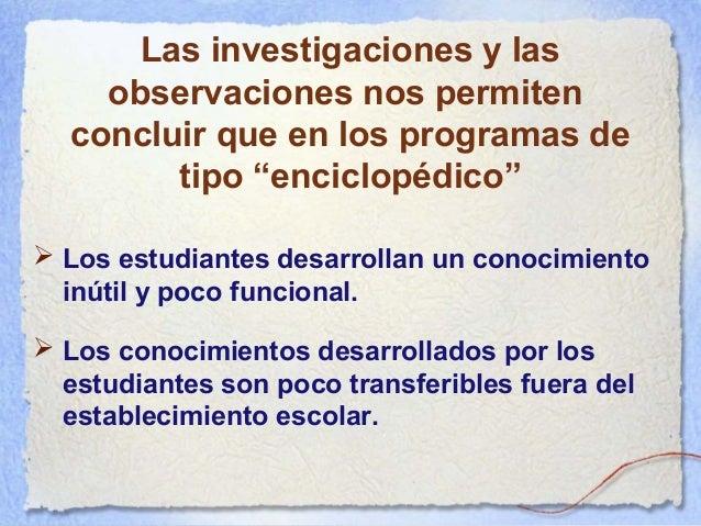 Las investigaciones y las observaciones permiten deducir que los profesionales que egresan de una enseñanza de naturaleza ...