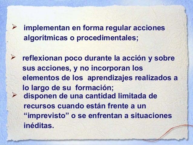 (4) Situaciones que imponen un alto nivel de desarrollo de competencias relacionales y de competencias cognitivas, especia...