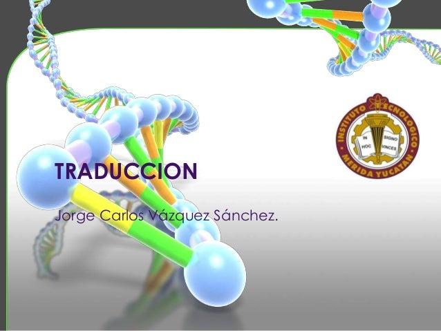 TRADUCCION Jorge Carlos Vázquez Sánchez.