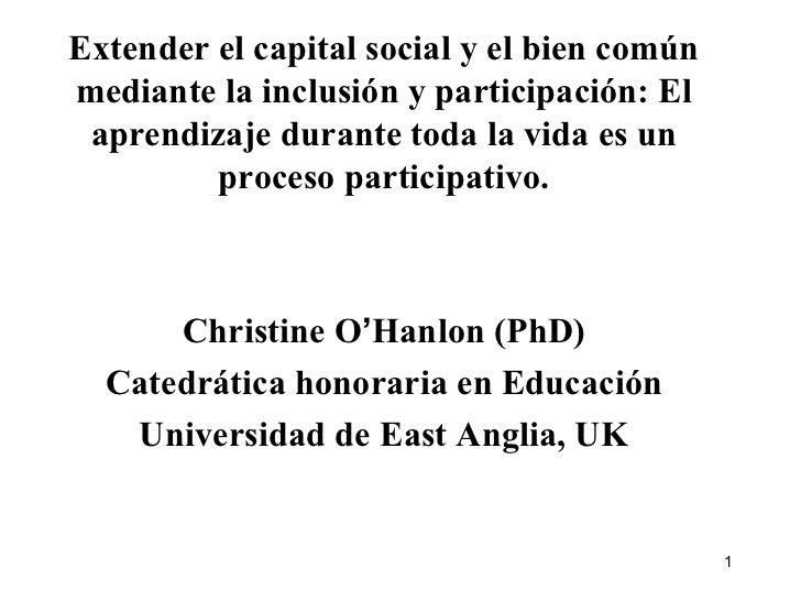 Extender el capital social y el bien común mediante la inclusión y participación: El aprendizaje durante toda la vida es u...