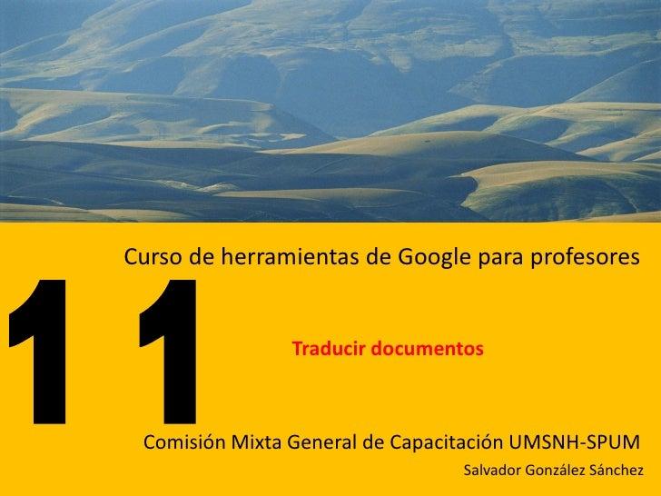 Curso de herramientas de Google para profesores                  Traducir documentos     Comisión Mixta General de Capacit...