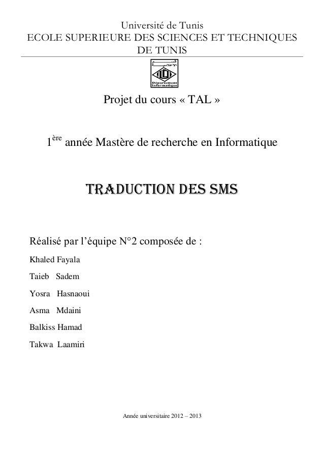Université de Tunis ECOLE SUPERIEURE DES SCIENCES ET TECHNIQUES DE TUNIS Projet du cours « TAL » 1ère année Mastère de rec...