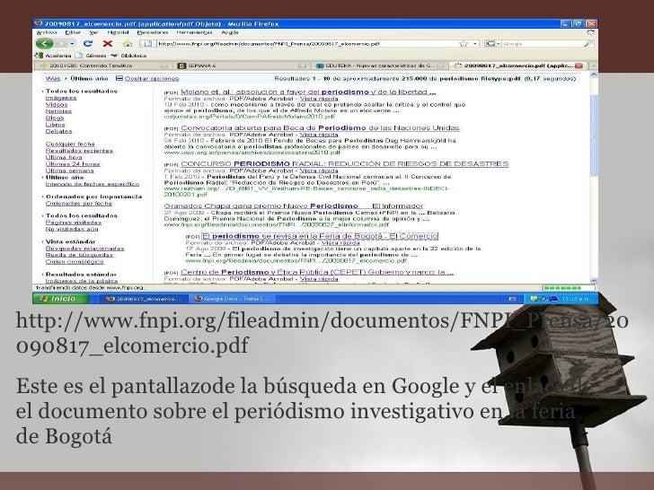http://www.fnpi.org/fileadmin/documentos/FNPI_Prensa/20090817_elcomercio.pdf Este es el pantallazode la búsqueda en Google...