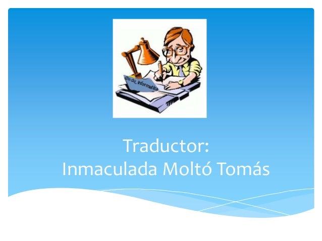Traductor: Inmaculada Moltó Tomás