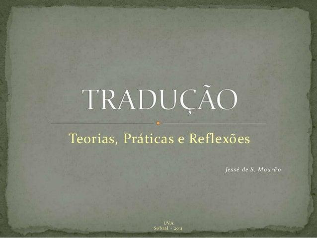 Teorias, Práticas e Ref lexões                              Jessé de S. Mourão                 UVA              Sobral - 2...