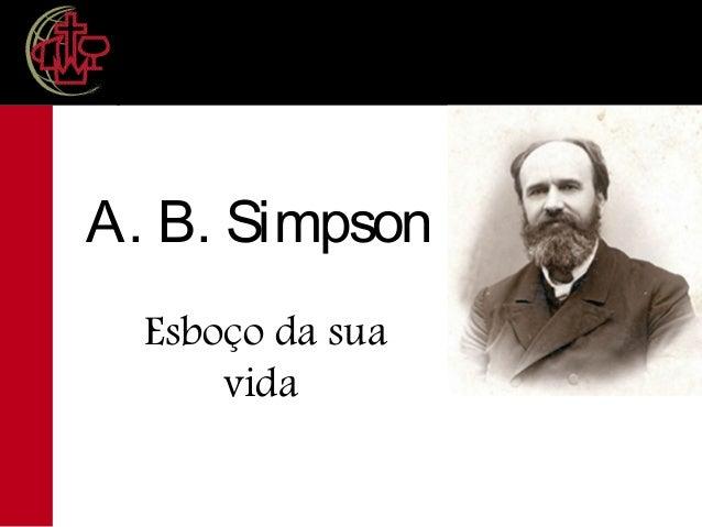 A. B. Simpson Esboço da sua vida