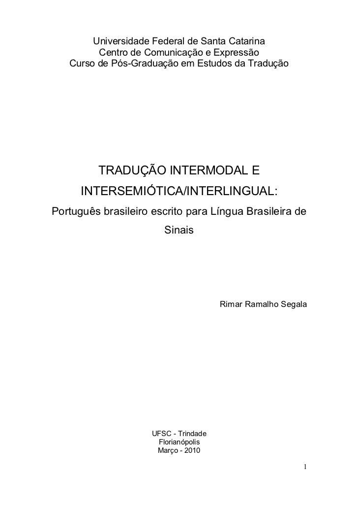 Universidade Federal de Santa Catarina         Centro de Comunicação e Expressão   Curso de Pós-Graduação em Estudos da Tr...