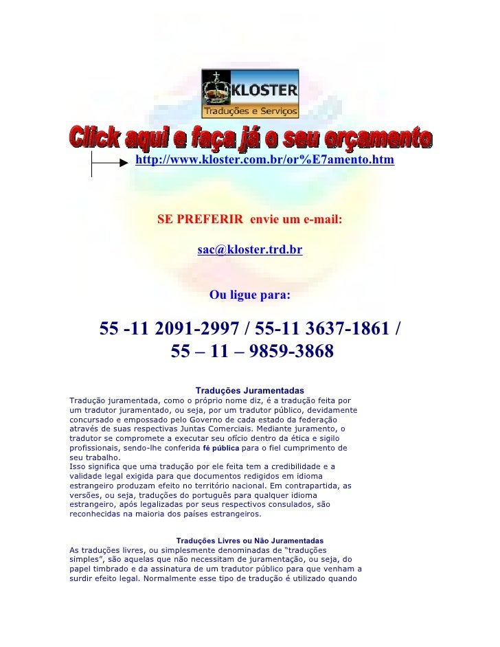 http://www.kloster.com.br/or%E7amento.htm                         SE PREFERIR envie um e-mail:                            ...