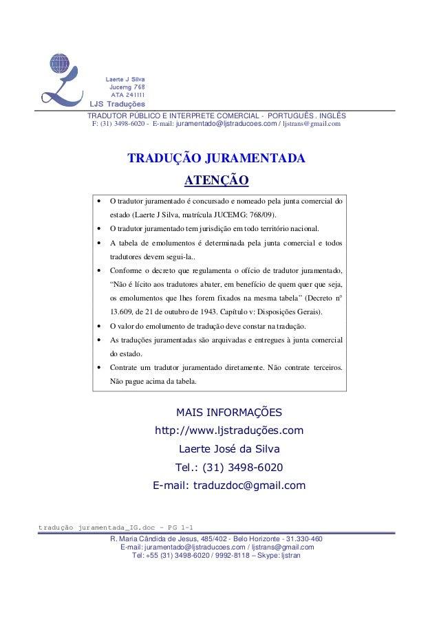 TRADUTOR PÚBLICO E INTERPRETE COMERCIAL - PORTUGUÊS . INGLÊS F: (31) 3498-6020 - E-mail: juramentado@ljstraducoes.com / lj...