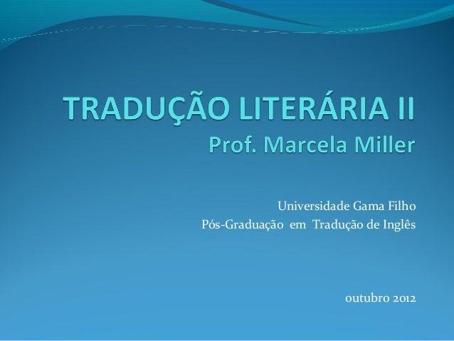 Universidade Gama Filho Pós-Graduação em Tradução de Inglês outubro 2012