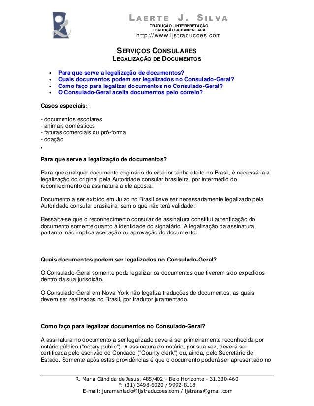 L A E R T E J . S I L V A TRADUÇÃO . INTERPRETAÇÃO TRADUÇÃO JURAMENTADA http://www.ljstraducoes.com R. Maria Cândida de Je...