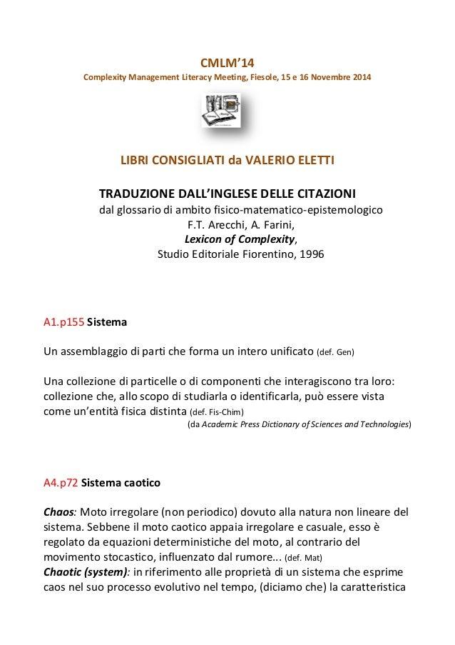 CMLM'14 Complexity Management Literacy Meeting, Fiesole, 15 e 16 Novembre 2014 LIBRI CONSIGLIATI da VALERIO ELETTI TRADUZI...