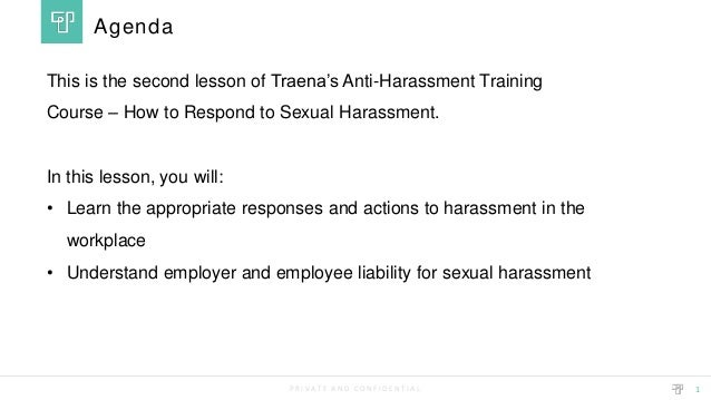 P R I V A T E A N D C O N F I D E N T I A L This is the second lesson of Traena's Anti-Harassment Training Course – How to...