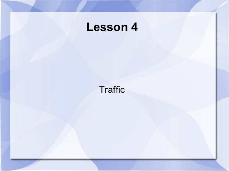 Lesson 4  Traffic