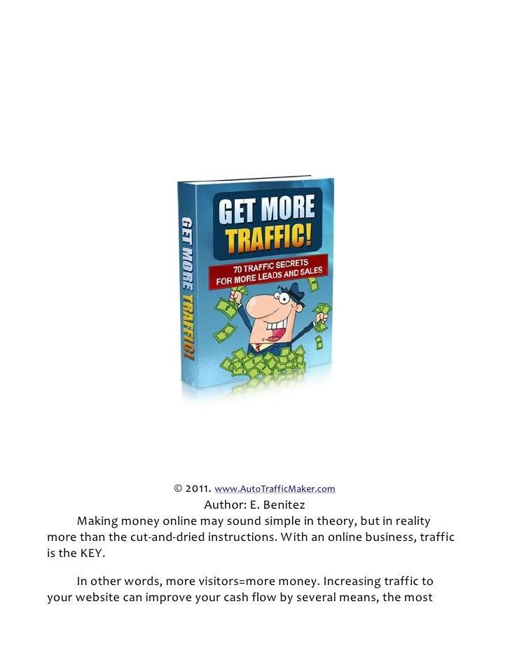 © 2011. www.AutoTrafficMaker.com                           Author: E. Benitez      Making money online may sound simple in...